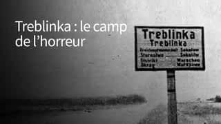 Treblinka : le camp de l'horreur