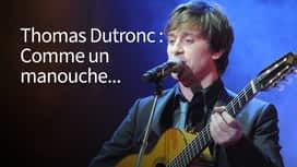 Thomas Dutronc - Comme un manouche sans guitare en replay