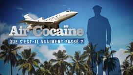 Air Cocaïne : que s'est-il vraiment passé ? en replay