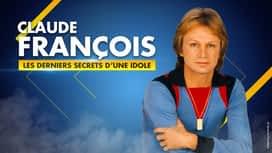 Claude François les derniers secrets en replay