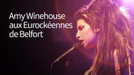 Amy Winehouse aux Eurockéennes de Belfort en replay