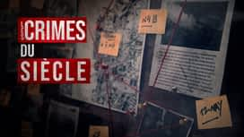 Les crimes du siècle en replay