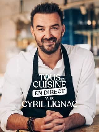 Tous en cuisine avec Cyril Lignac
