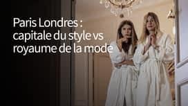 Paris Londres : capitale du style vs royaume de la mode en replay