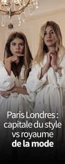 Paris Londres : capitale du style vs royaume de la mode