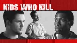 Kids Who Kill en replay