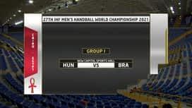 Svjetsko prvenstvo u rukometu 2021. - SKUPINA 1 : HUN - BRA / Mađarska - Brazil