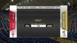 Svjetsko prvenstvo u rukometu 2021. - SKUPINA 1 : POL - HUN / Poljska - Mađarska