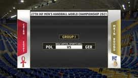 Svjetsko prvenstvo u rukometu 2021. - SKUPINA 1 : POL - GER / Poljska - Njemačka - 1. poluvrijeme