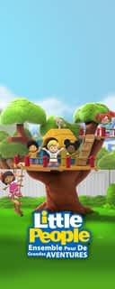 Little People ensemble pour de grandes aventures