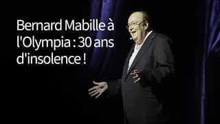 Bernard Mabille à l'Olympia - 30 ans d'insolence !