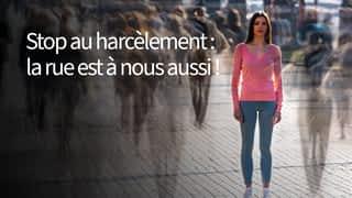 Stop au harcèlement : la rue est à nous aussi !