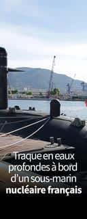 Traque en eaux profondes à bord d'un sous-marin nucléaire français