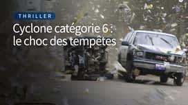 Cyclone categorie 6 : le choc des tempêtes en replay
