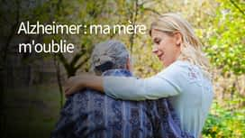 Alzheimer : ma mère m'oublie en replay