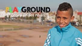 Playground : croire en ses rêves en replay