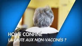 C'est pas tous les jours dimanche : Home confiné : la faute aux non-vaccinés ?