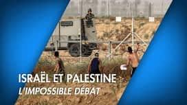 C'est pas tous les jours dimanche : Israël et Palestine : l'impossible débat ?