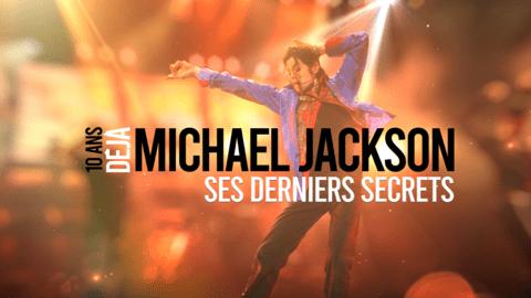 Michael Jackson ses derniers secrets