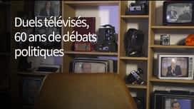 Duels télévisés, 60 ans de débats politiques en replay