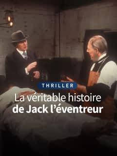 La véritable histoire de Jack l'éventreur