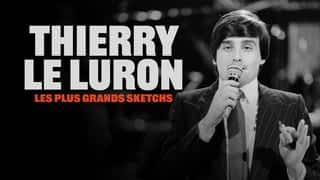 Thierry Le Luron, les plus grands sketchs