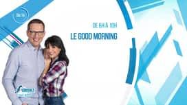Le Good Morning : Emission du 04/06