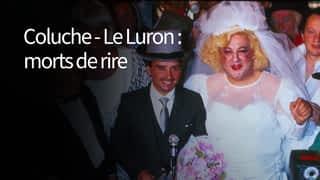Coluche – Le Luron : morts de rire