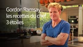 Gordon Ramsay : les recettes du chef 3 étoiles en replay