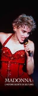 Madonna : l'histoire secrète de ses tubes