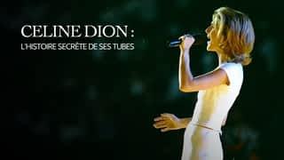 Céline Dion : l'histoire secrète de ses tubes