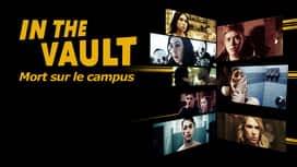 In the Vault : Mort sur le campus en replay