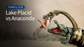 Lake Placid vs Anaconda en replay