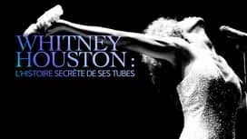 Whitney Houston : l'histoire secrète de ses tubes en replay