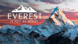 Everest : Le toit du monde en replay