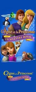 Le Cygne et la Princesse: Un myztère Royal