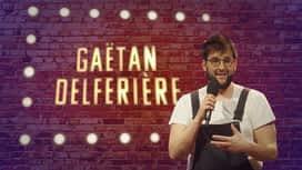 Le Stand-Up Show : Gaetan Delfieriere : 'histoire d'une naine aux pouvoirs magiques