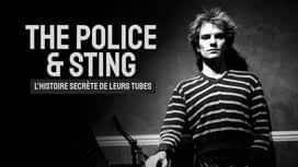 The Police & Sting : l'histoire secrète de leurs tubes en replay