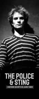 The Police & Sting : l'histoire secrète de leurs tubes