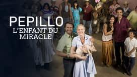 Pépillo, l'enfant du miracle en replay