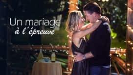 Un mariage à l'épreuve en replay