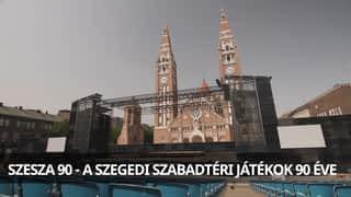 SzeSza 90 - A Szegedi Szabadtéri Játékok 90 éve