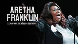 Aretha Franklin : l'histoire secrète de ses tubes en replay
