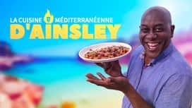 La cuisine Méditerranéenne d'Ainsley en replay