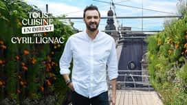 Tous en cuisine avec Cyril Lignac en replay