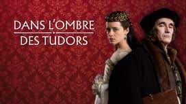 Dans l'ombre des Tudors en replay