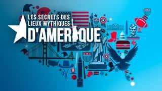 Bande-annonce : Les secrets des lieux mythiques d'Amérique
