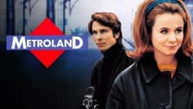 Metroland en replay