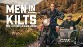 Men in kilts - sur les traces d'outlander en replay