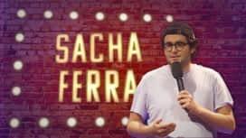 Le Stand-Up Show : Sacha Ferra : Mes premières fois